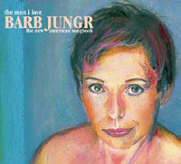 THE MEN I LOVE: THE NEW AMERICAN SONGBOOK - Barb Jungr