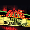 STOCKPORT TO MEMPHIS - BARB JUNGR
