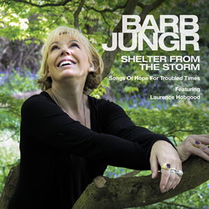 Shelter From The Storm   Songs Of Hope For Troubled Times Featuring Laurence Hobgood